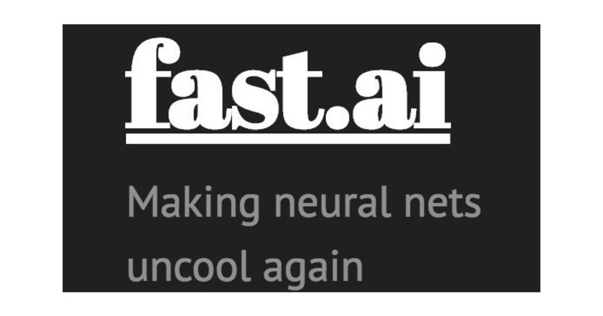 fast.ai's tagline: Making neural nets uncool again.