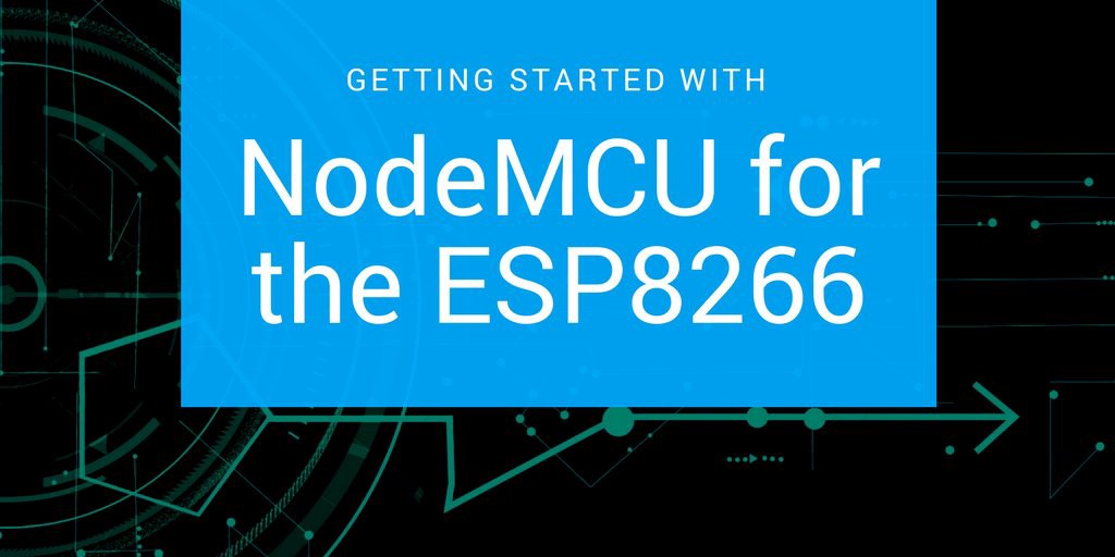 Getting Started with NodeMCU for the ESP8266 – Eoin O'Brien – Medium
