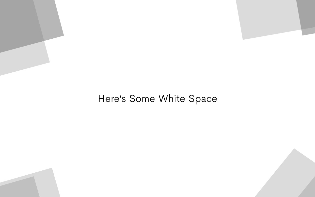 Feeling empty in whitespace: my love and hate relationship with negative space