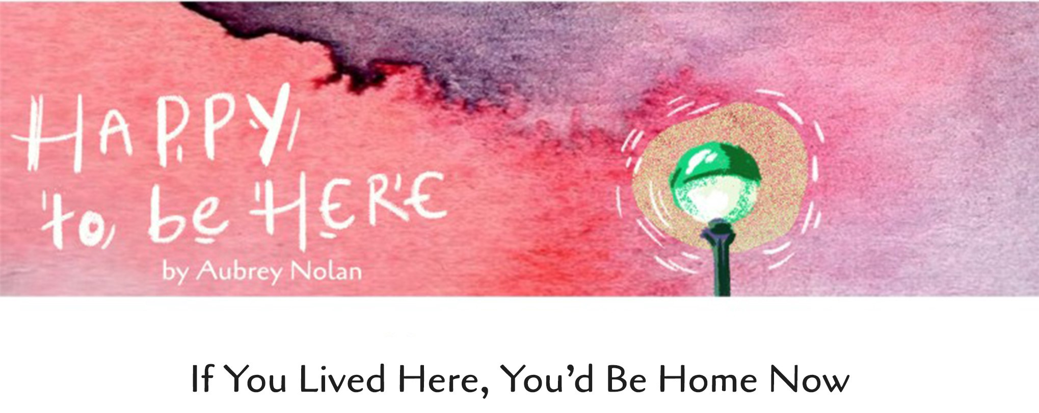 If You Lived Here Youd Be Cool By Now >> Happy To Be Here If You Lived Here You D Be Home Now