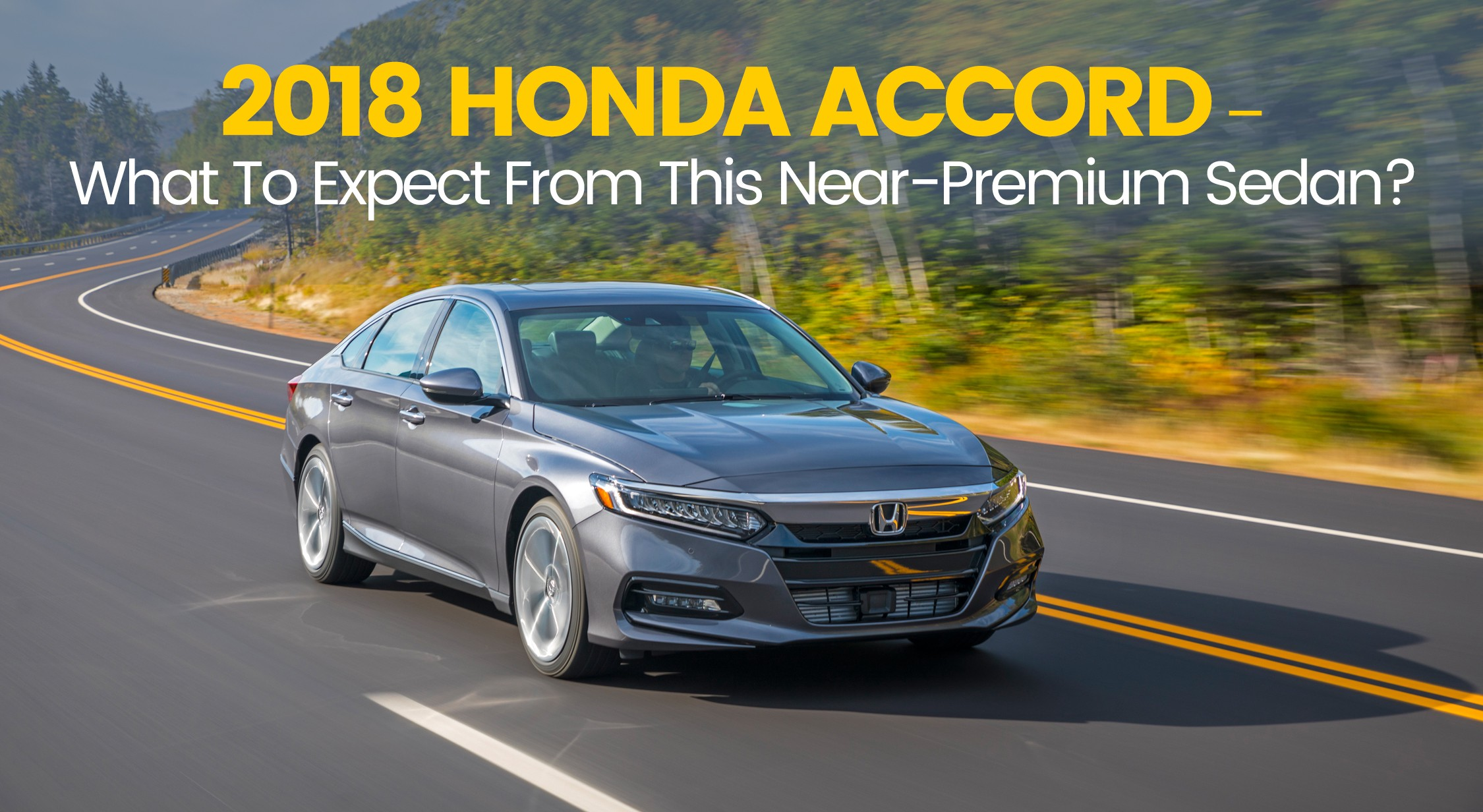 Sportier Looks Confidence Stance And Sleek Design With The 2018 Accord