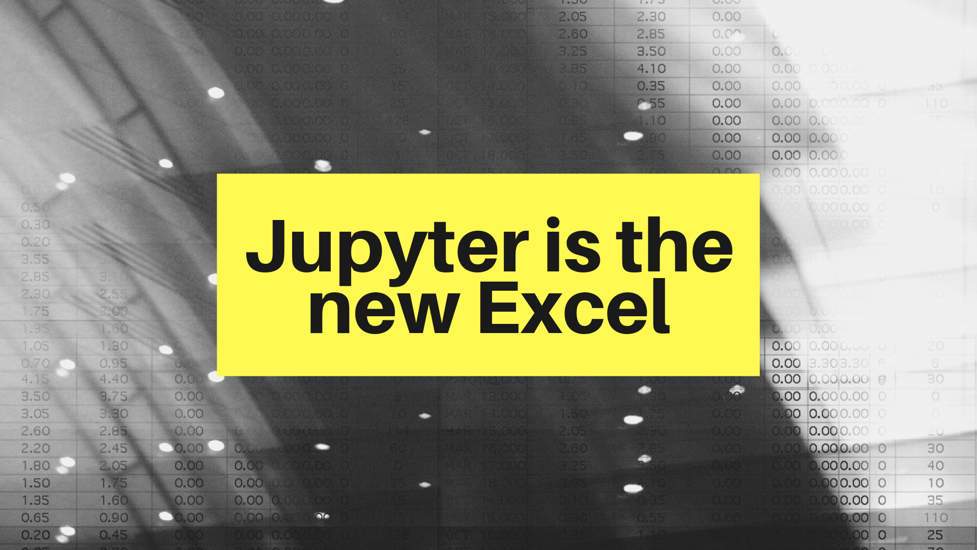 Jupyter is the new Excel