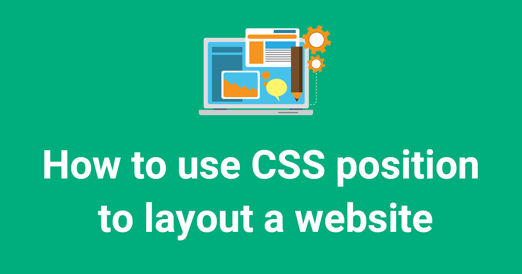 How to use CSS position to layout a website (with example code)