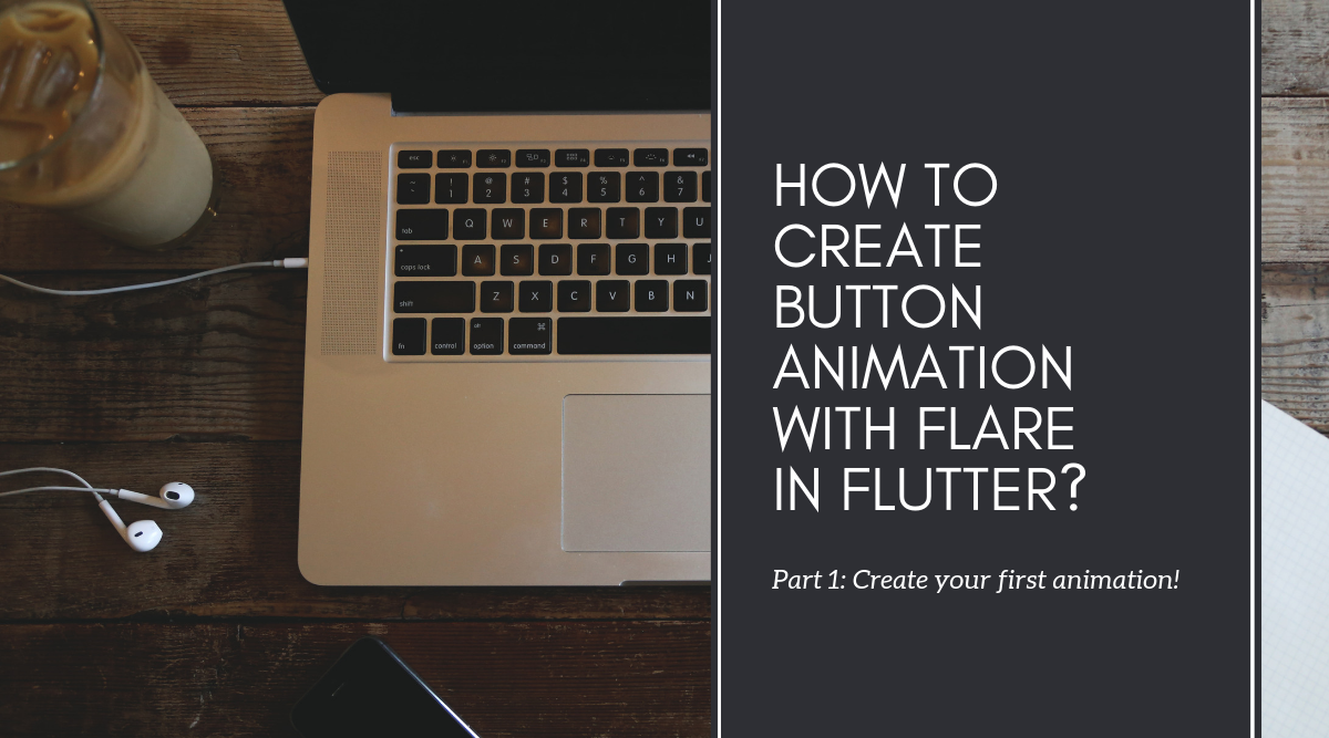 How to create button animation with Flare in Flutter? Part 1: Create your first animation!