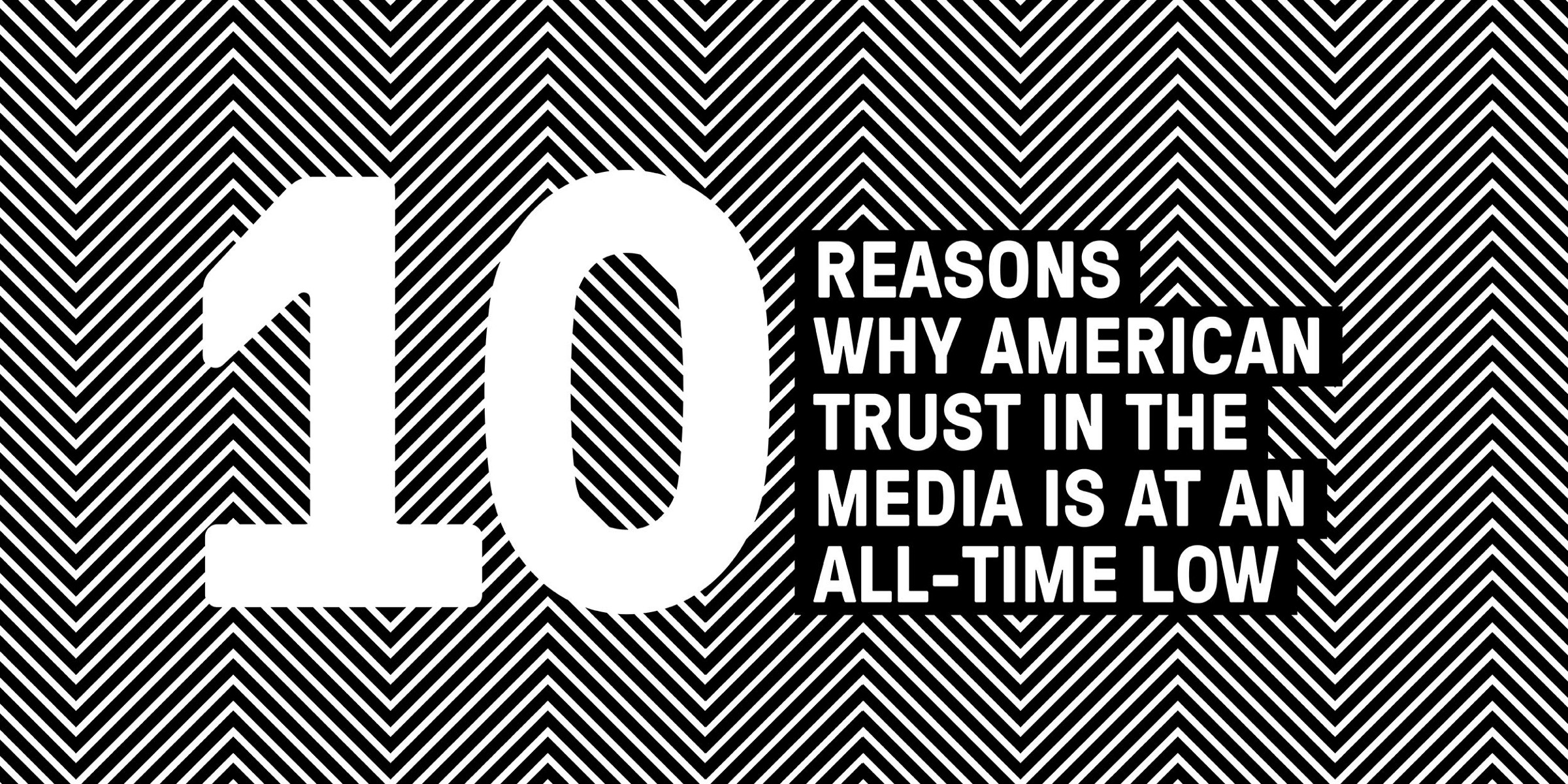 In Difficult And Divided Time New >> 10 Reasons Why Americans Don T Trust The Media Trust Media And