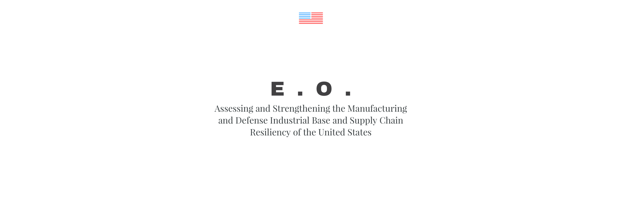 EO: Assessing and Strengthening the Manufacturing and