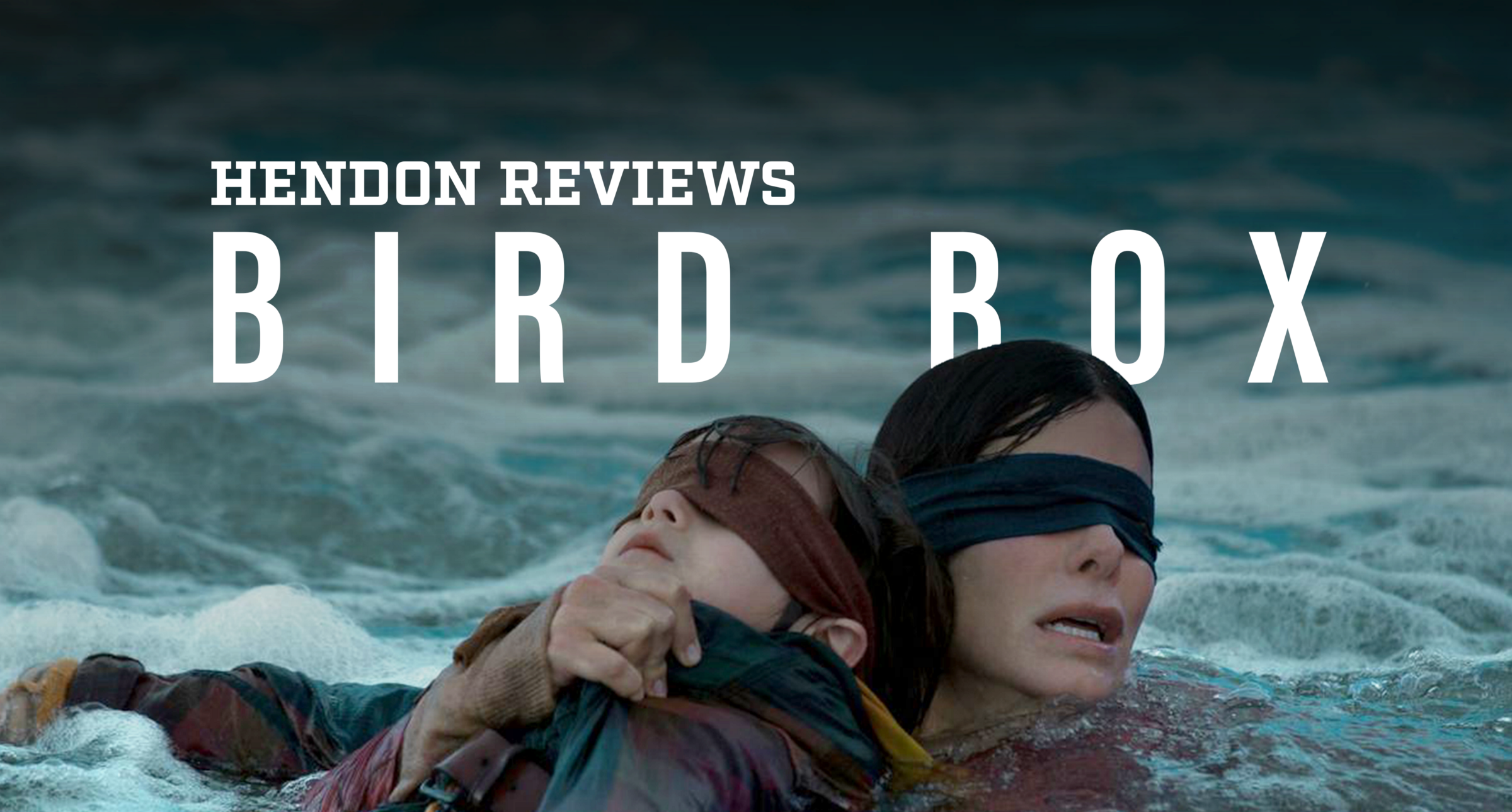 Bird Box An Eye Opening Film That Is Blind To Its Plot Holes