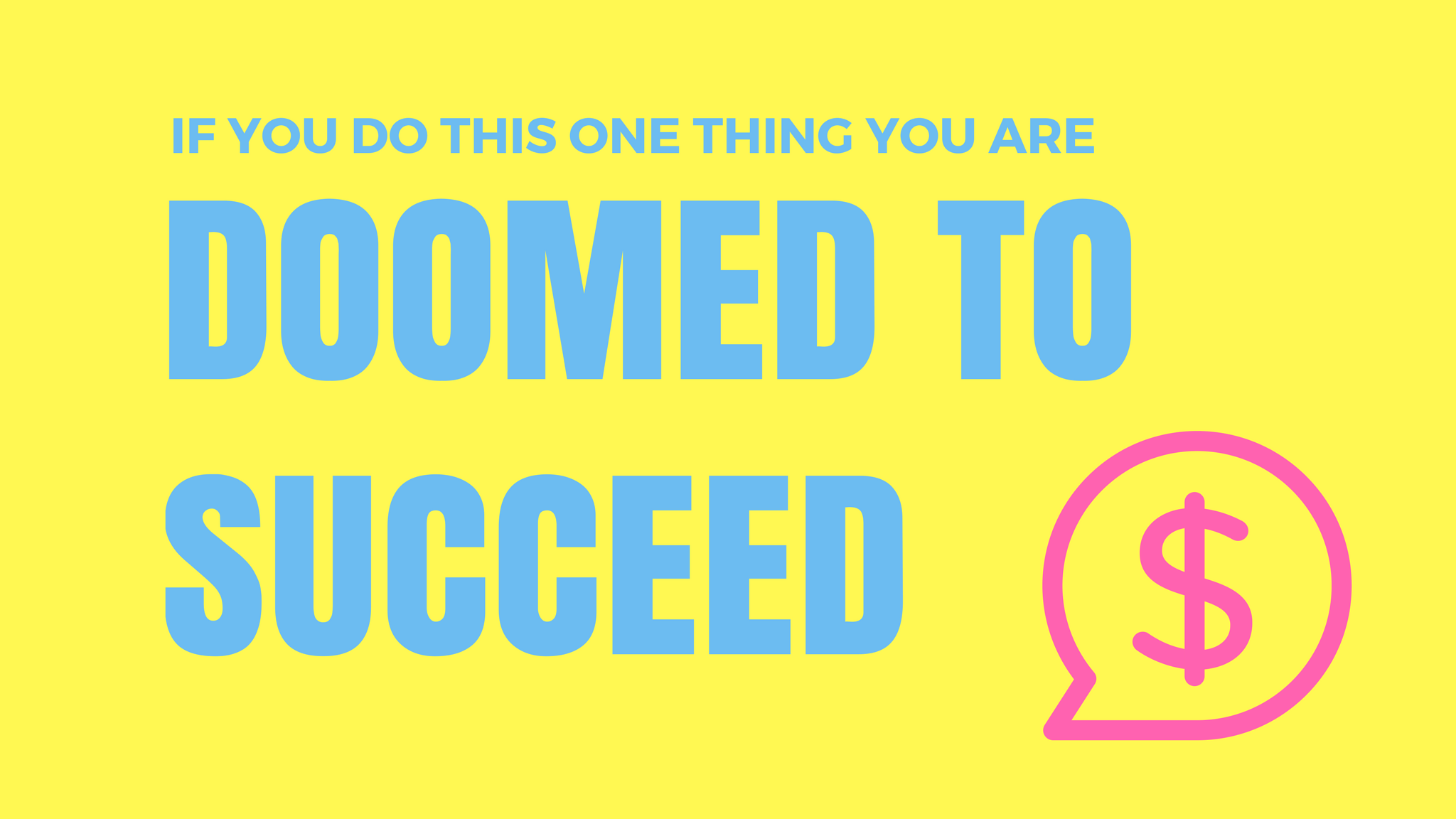 2f5017f2d If you do this one thing your startup business model is doomed to succeed!
