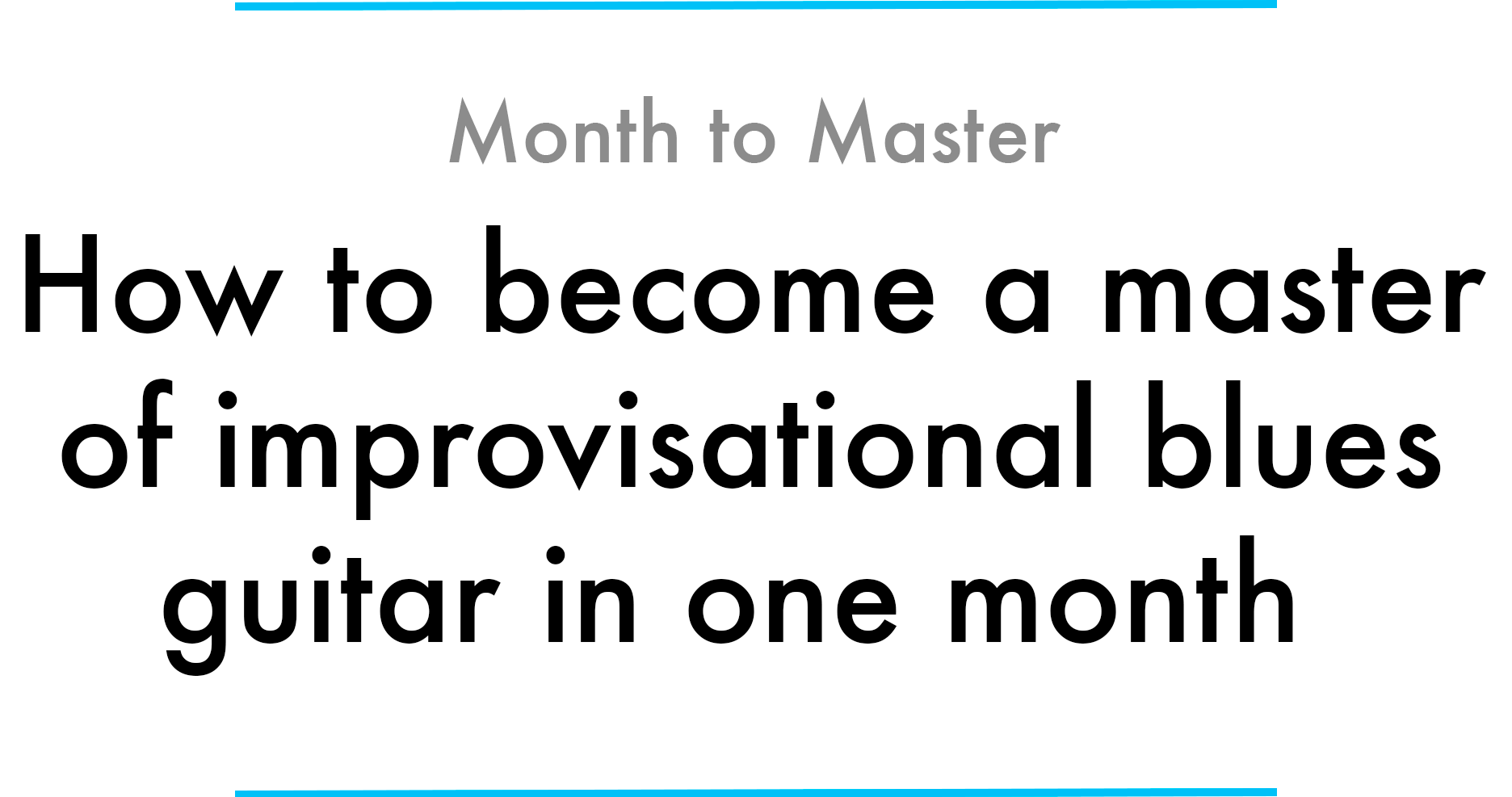 how to become a master of improvisational blues guitar in one monthGuitar Lesson World Guitar Anatomy #21