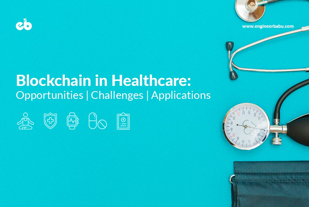 Blockchain in Healthcare: Opportunities, Challenges, and Applications
