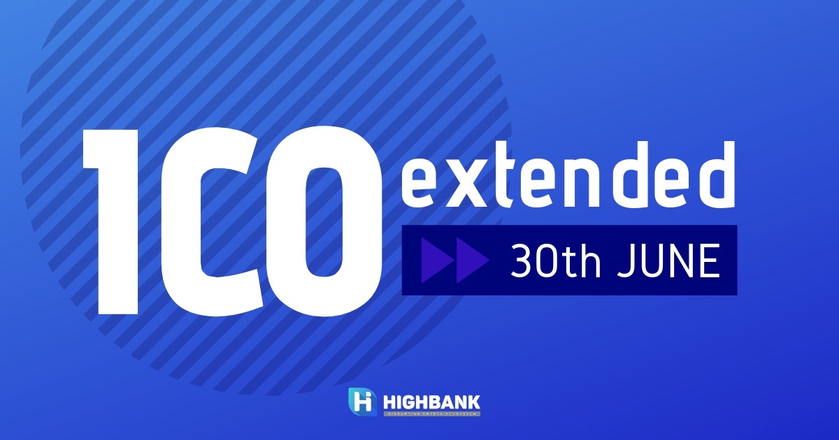 medium.com - HighBank - You asked-we did: ICO end date is extended!