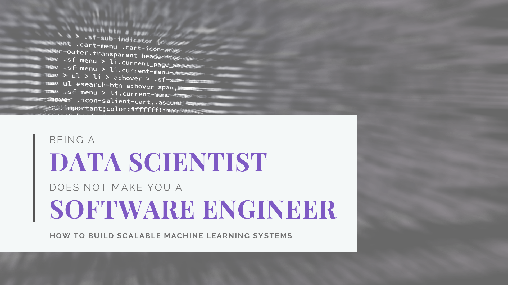 Being a Data Scientist does not make you a Software Engineer!
