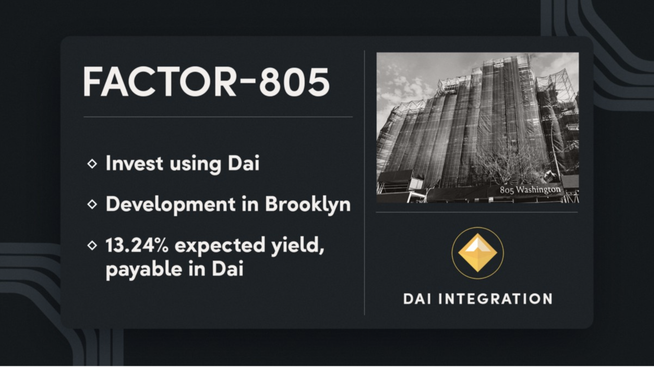 FACTOR 805 Is The First Real World Asset That Can Be Tokenized And Have Distributions Paid In Dai Or Fiat