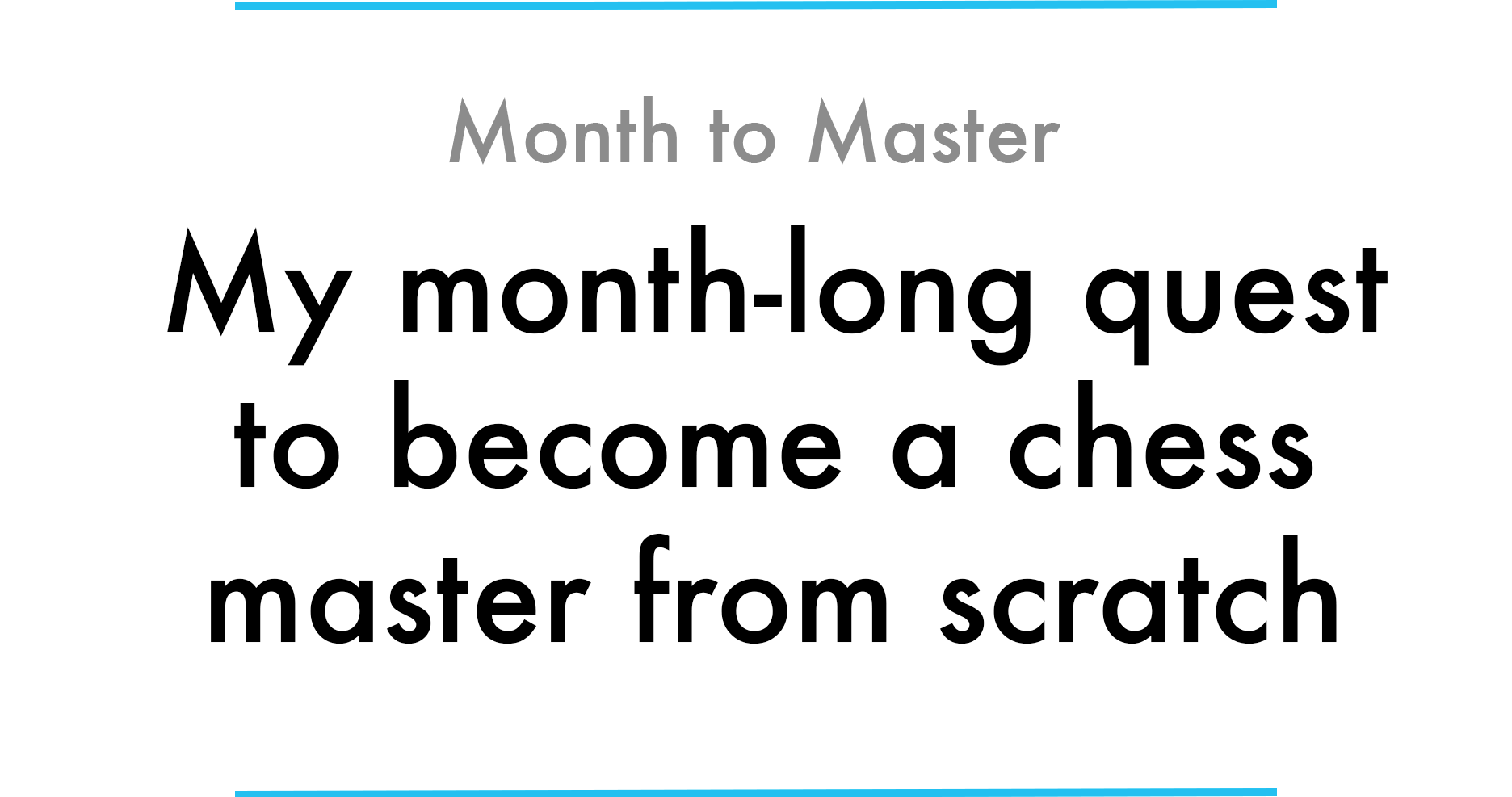 My Month Long Quest To Become A Chess Master From Scratch