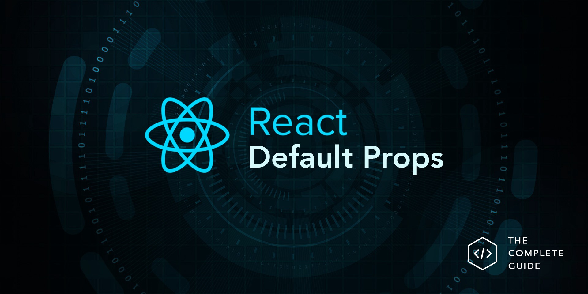 A complete guide to default props in React