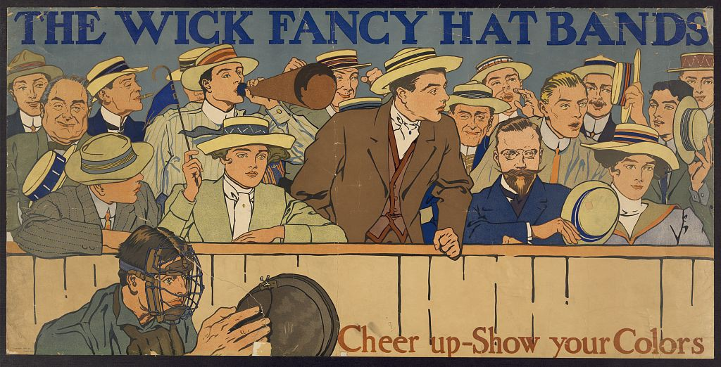 This 1910 ad for Wick Fancy Hat Bands shows what people used to wear to the  ballpark. Source  Library of Congress ae74e1e5fd81