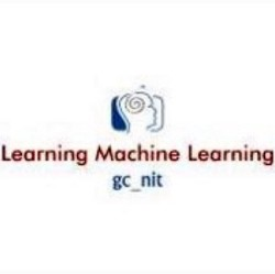 Learning Machine Learning by gc_nit
