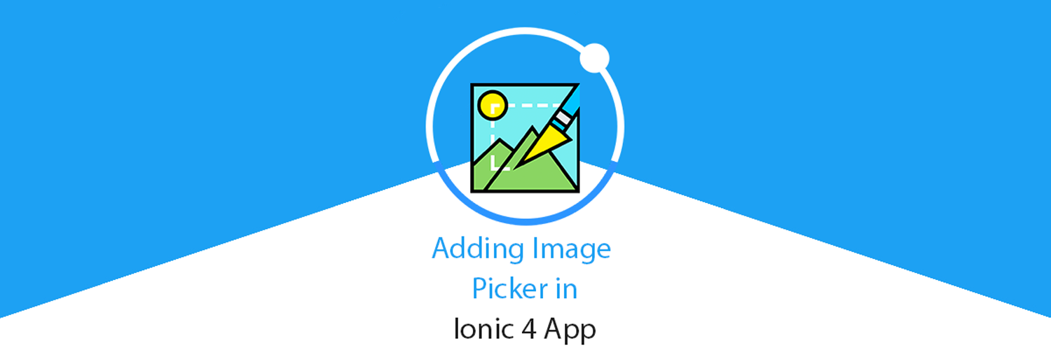 Camera and Image picker in Ionic 4 app