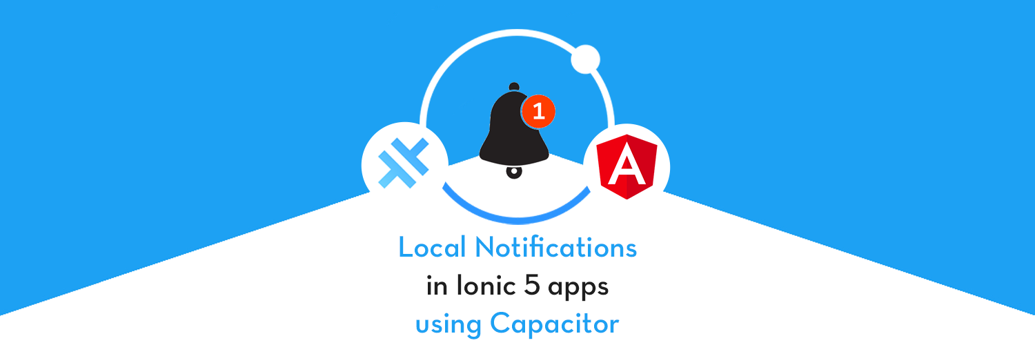 Implement Local Notifications in Ionic 5 with Capacitor