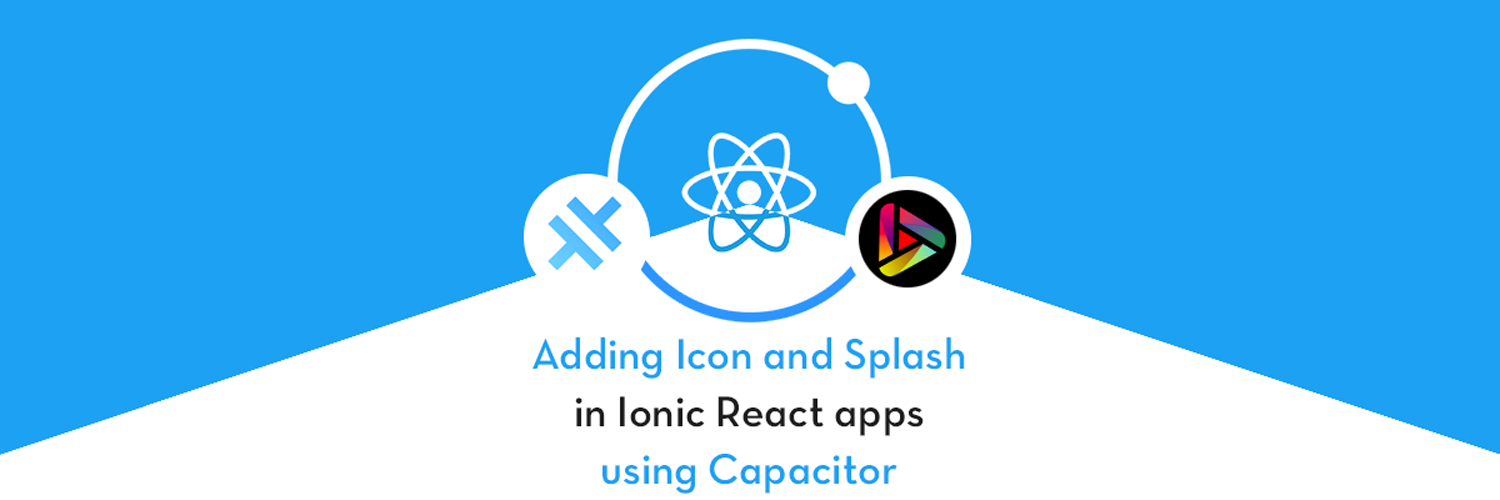 Custom icon and splash in Ionic React Capacitor apps
