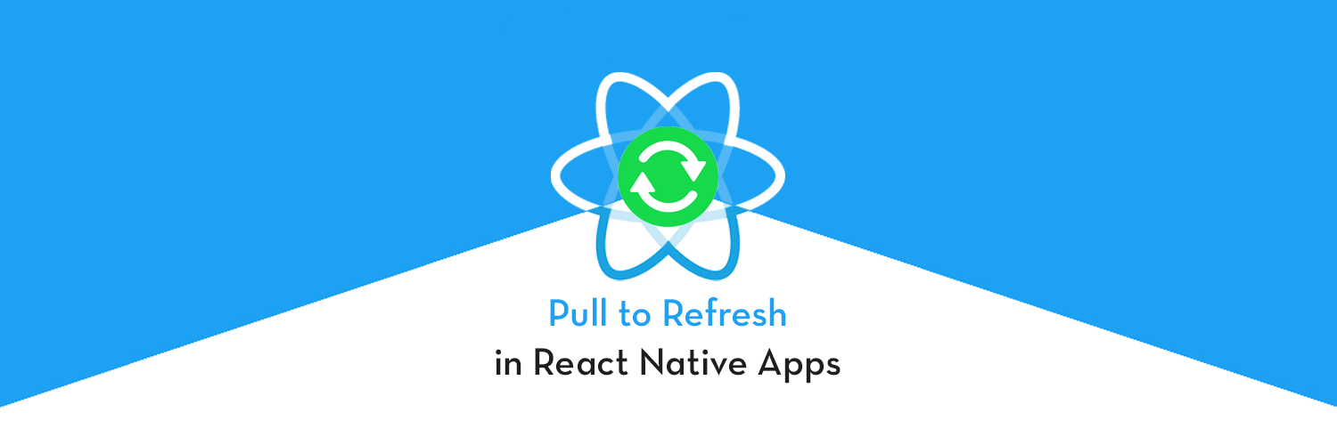 RefreshControl — Pull to Refresh in React Native Apps