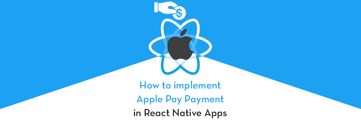 How to implement Apple Pay in React Native Apps