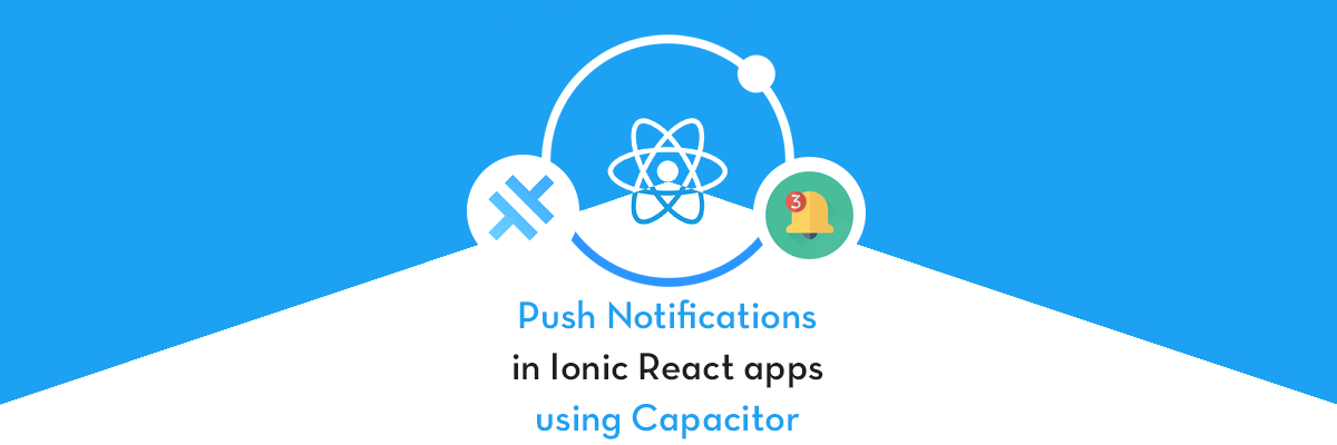 Firebase Push Notification in Ionic React app using Capacitor