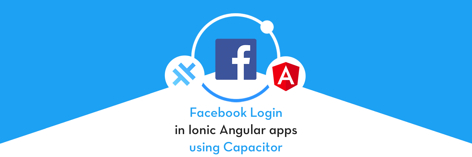 Facebook login in Capacitor apps with Ionic Angular