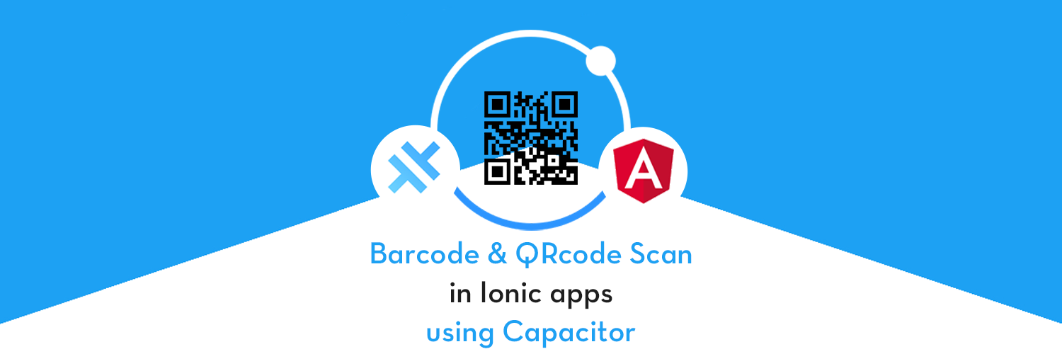 QR Code and Barcode Scanning with Ionic & Capacitor