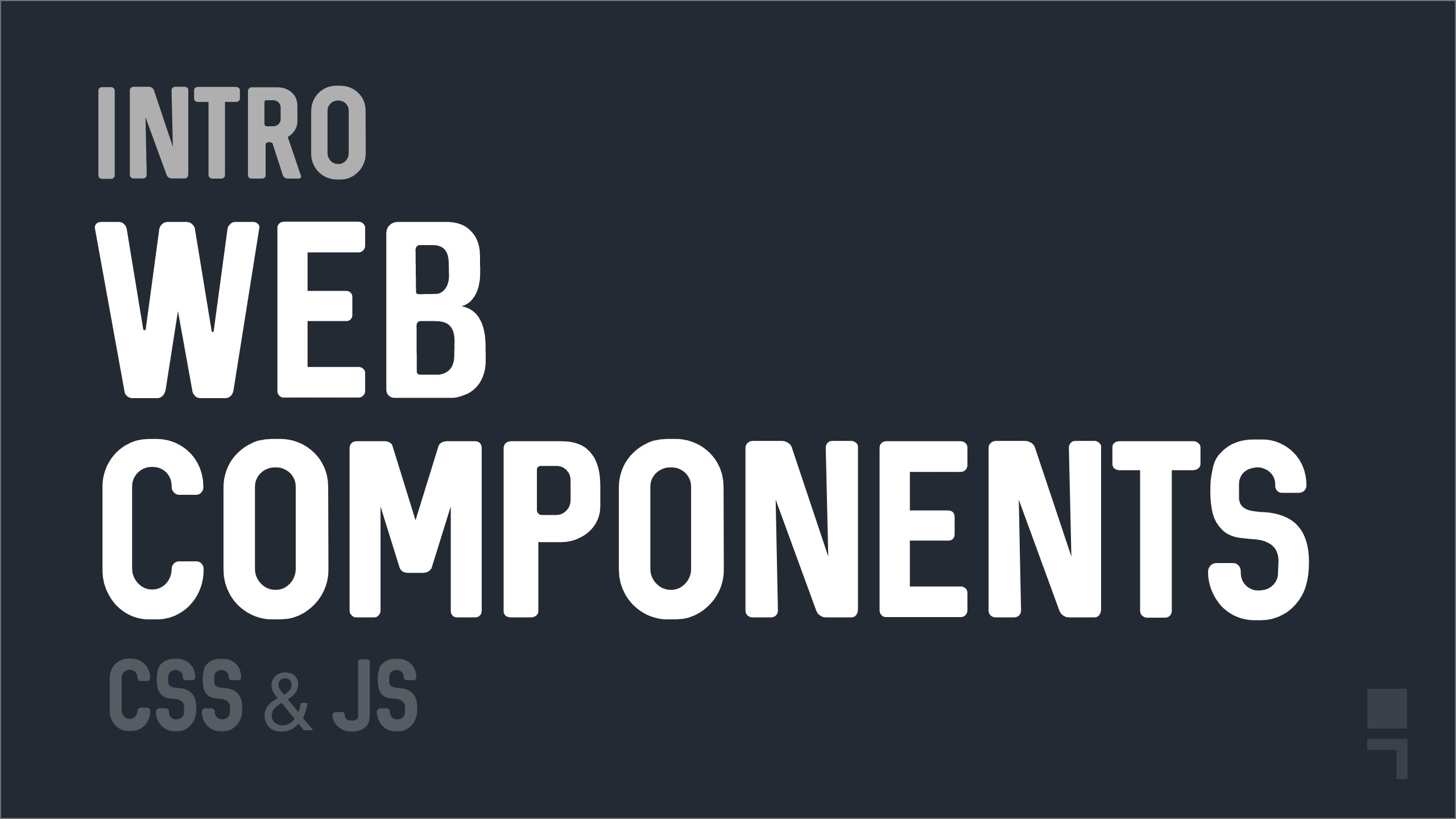 Introduction to Web Components—Deep Dive