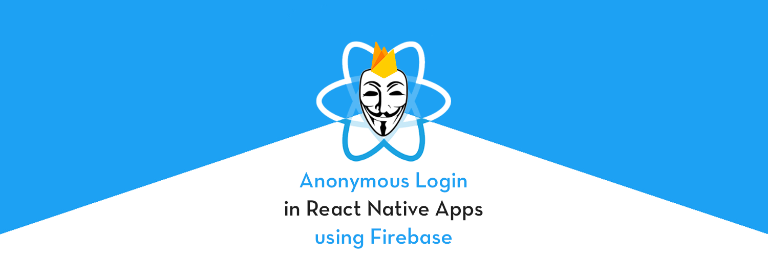 Implement Anonymous login in React Native Apps with Firebase