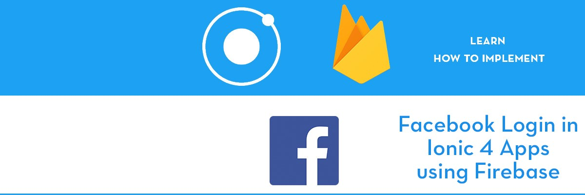 Facebook login in Ionic 4 apps using Firebase 🔥
