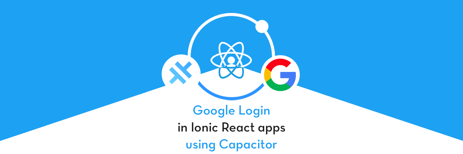 Google Login in Ionic React Capacitor Apps