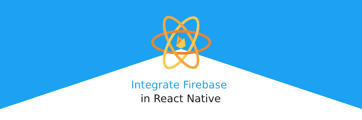 How to integrate Firebase in React Native apps