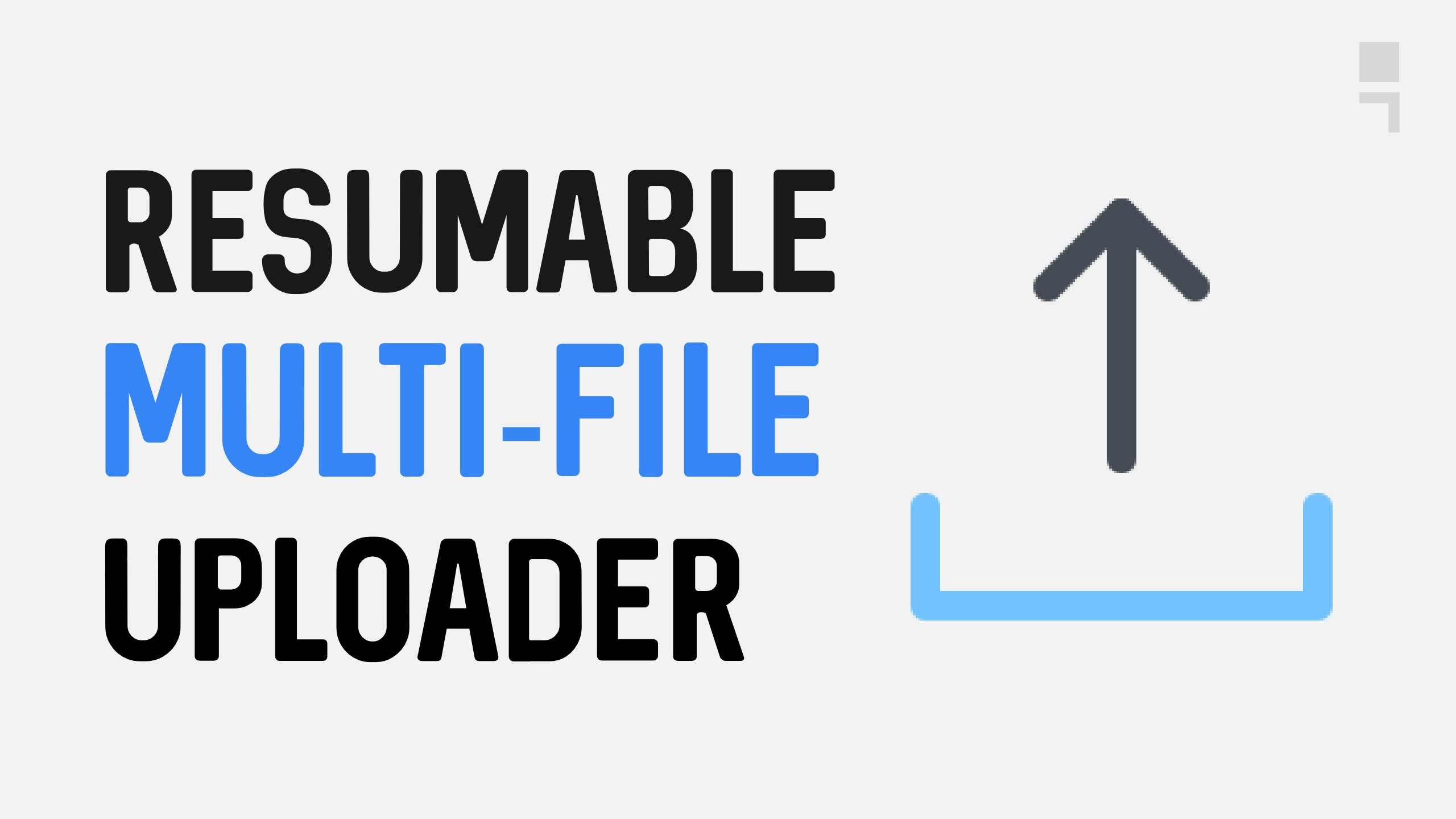 How to Create a Resumable MultiFile Uploader with NodeJs