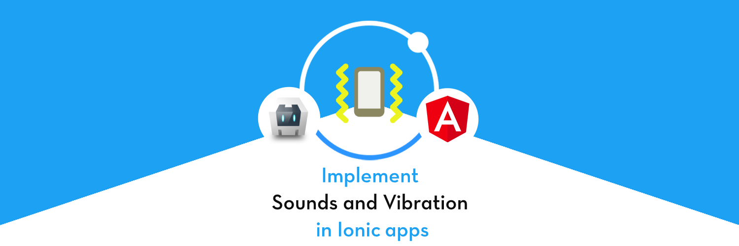 Implement Sounds and Vibration in Ionic apps
