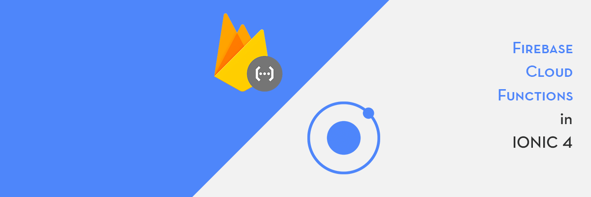 Firebase cloud functions in Ionic 4 - Complete guide