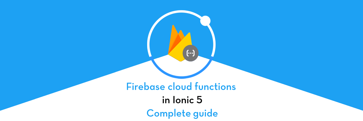 Firebase cloud functions in Ionic 5- Complete guide