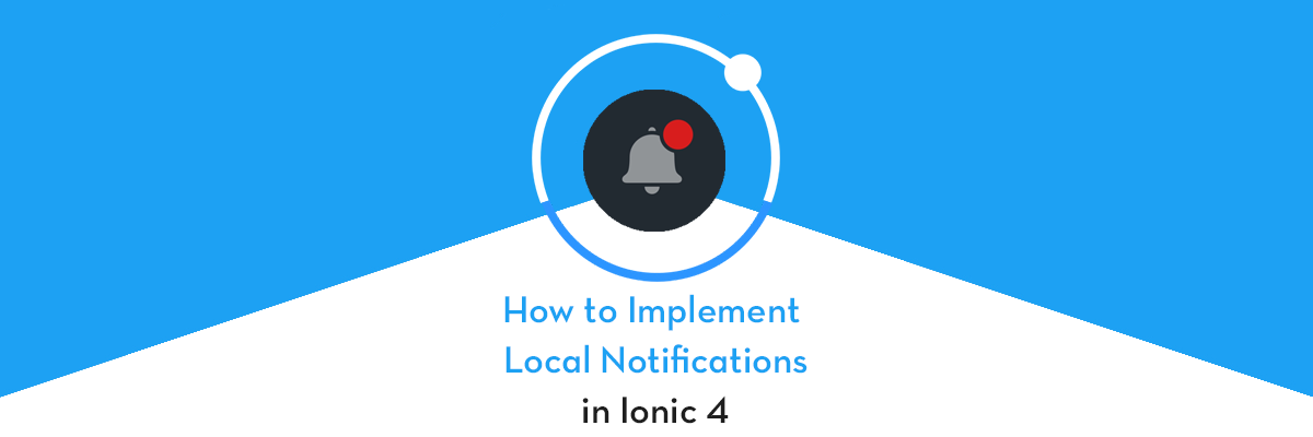 How to implement Local Notifications in Ionic 4 Apps