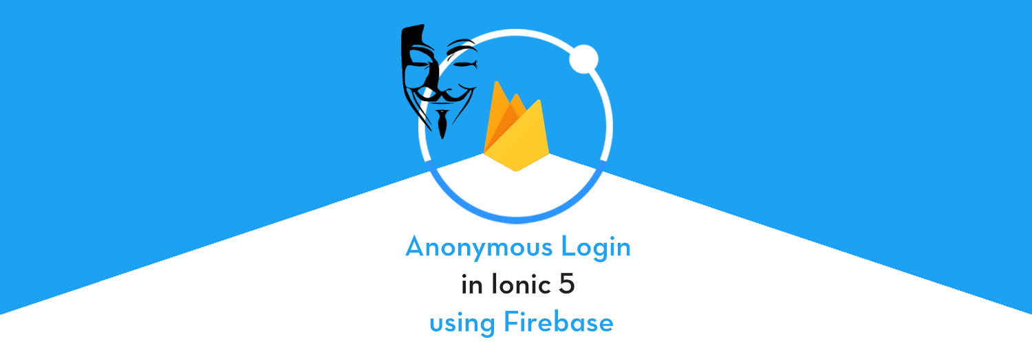 Implement Anonymous login in Ionic Apps with Firebase