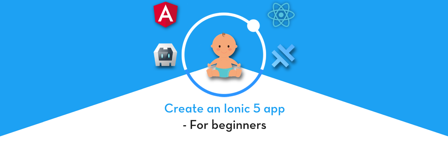 How to create an Ionic 5 app — For beginners