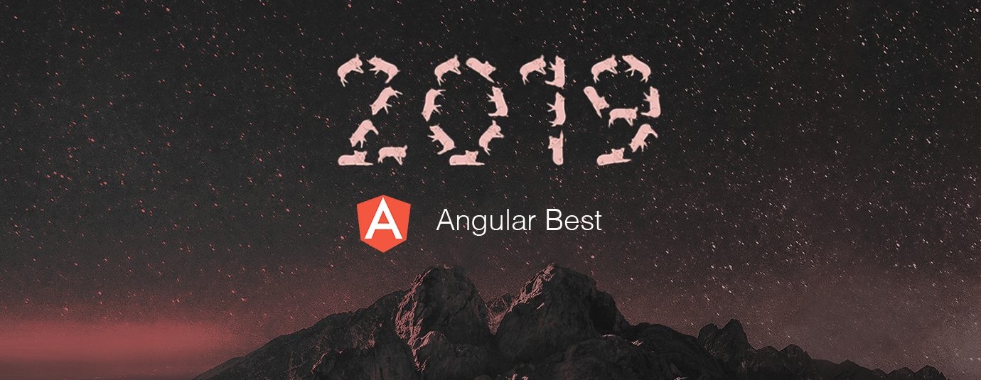 Learn Angular from Top 50 Articles for the Past Year (v.2019)