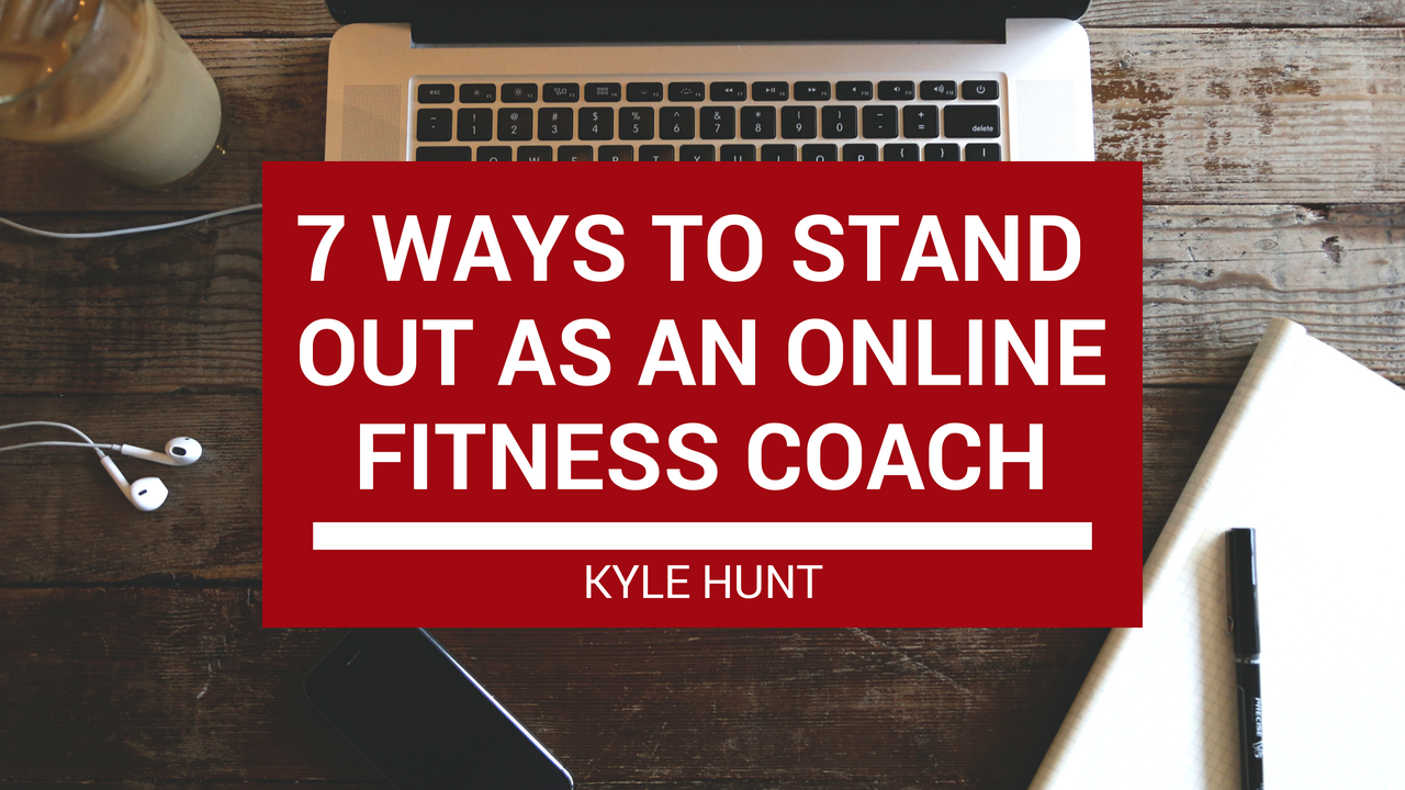 7 Ways To Stand Out As An Online Fitness Coach In A Crowded Market