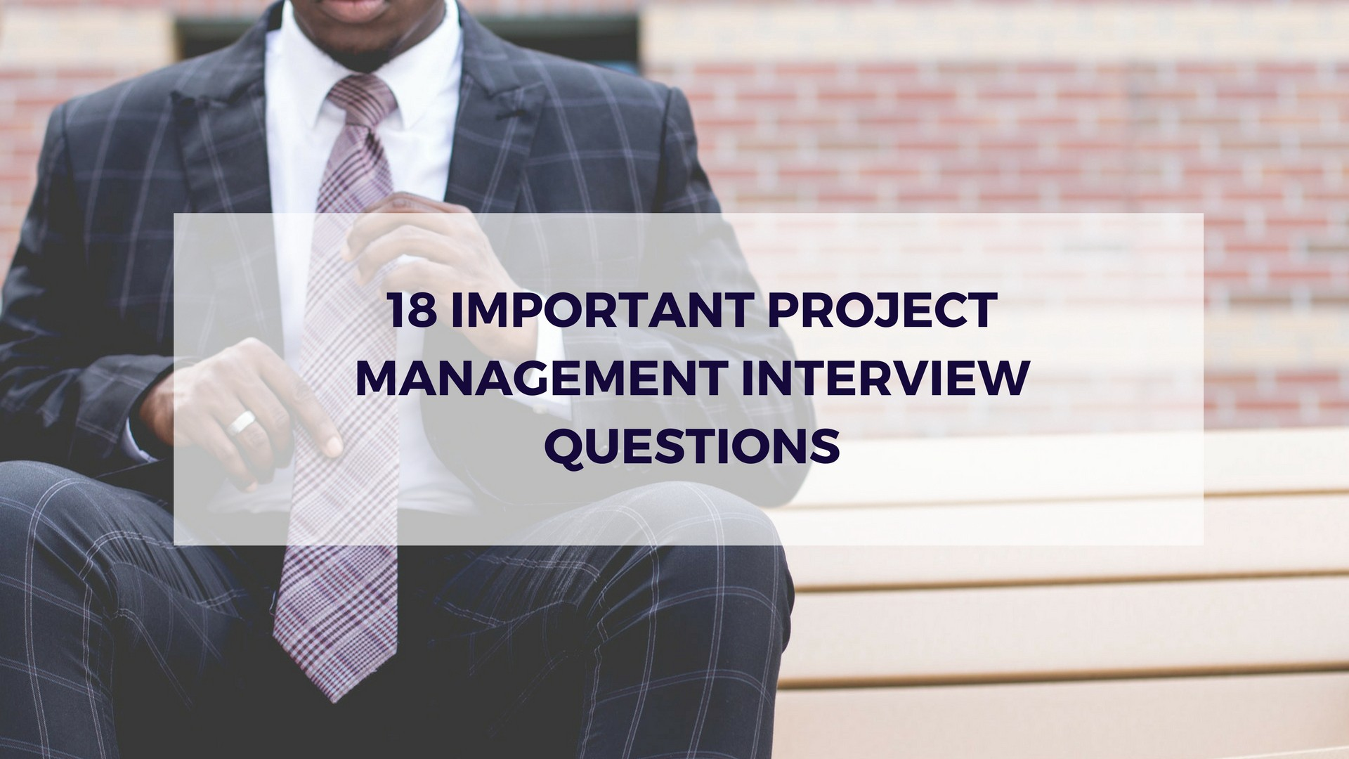 18 important project management interview questions