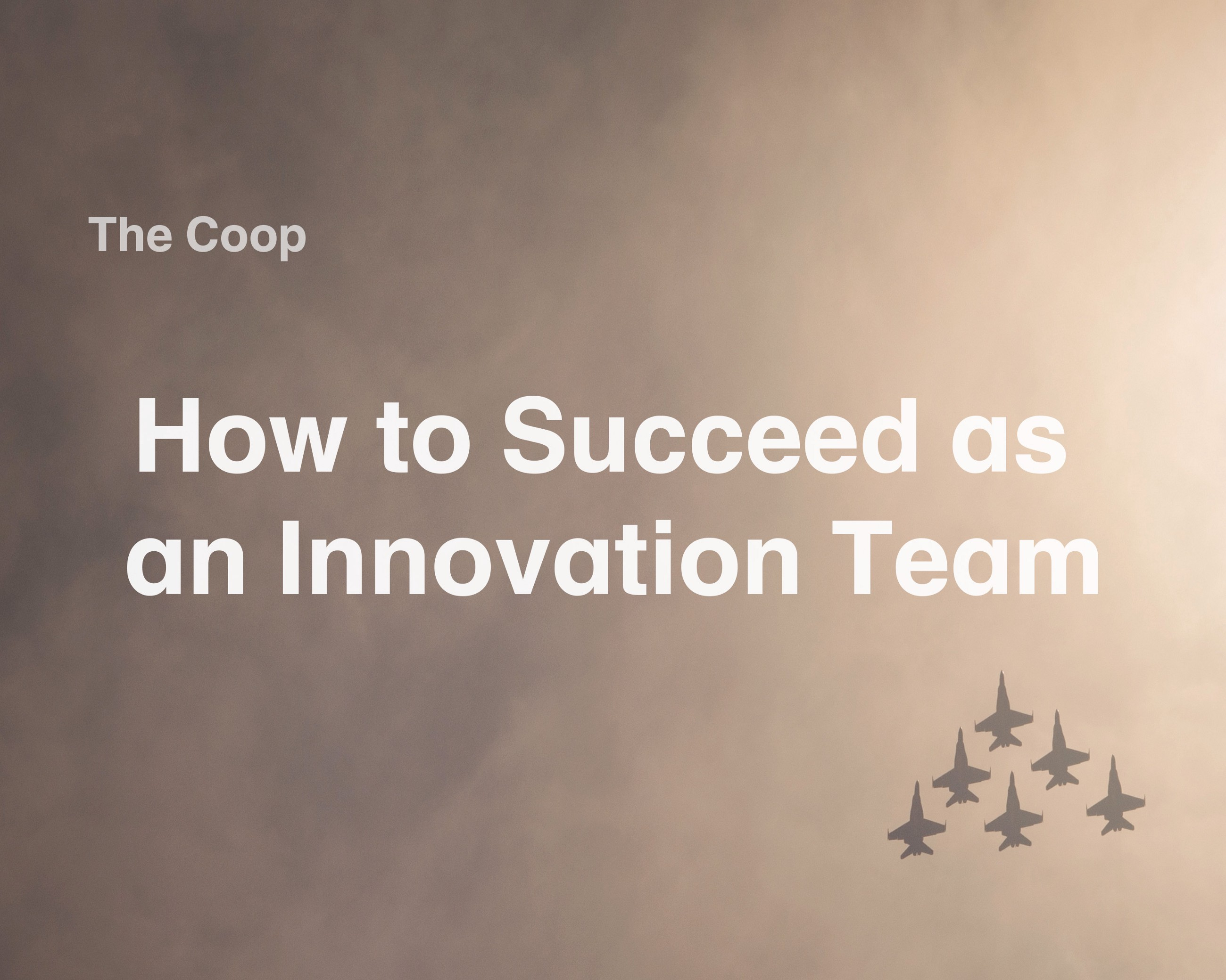 How to Succeed as an Innovation Team