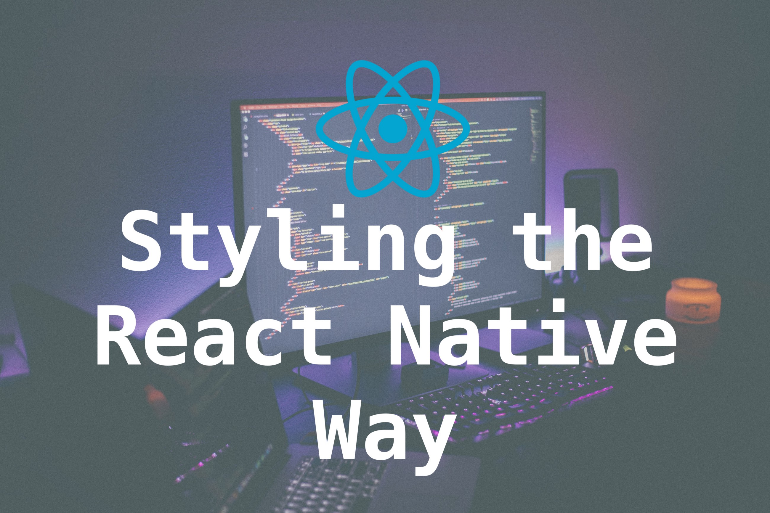 Styling The React Native Way