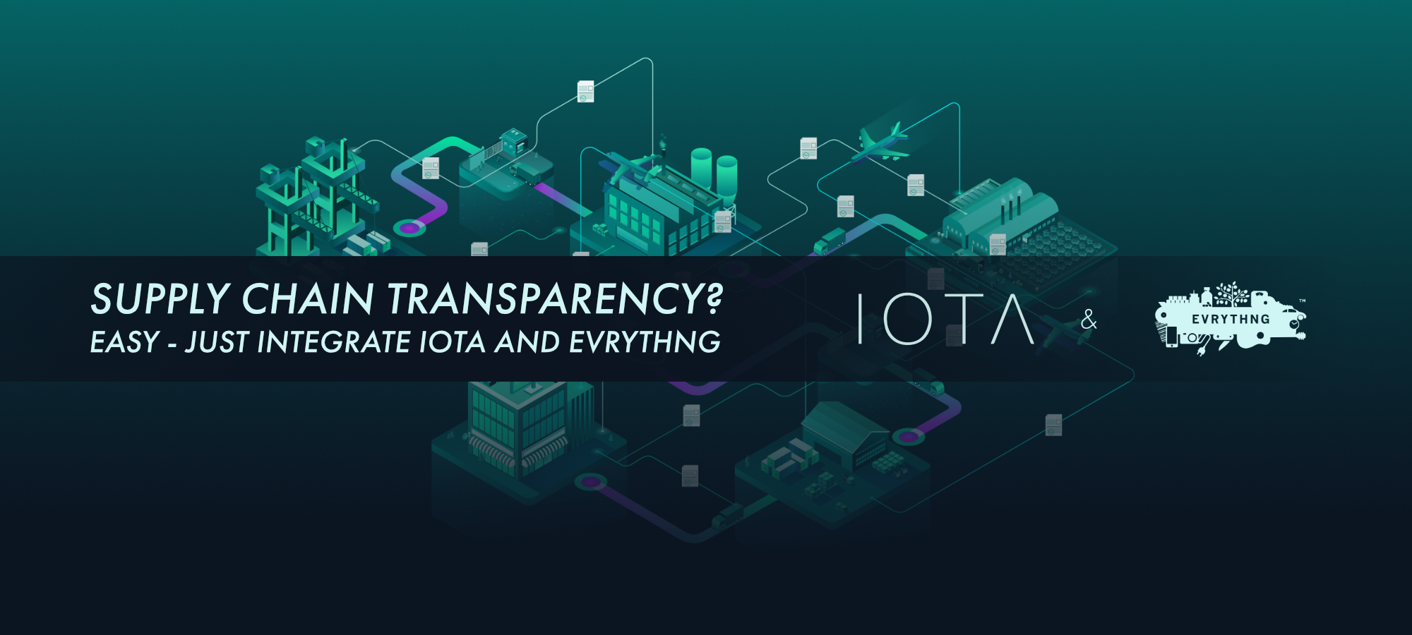 iota.org - Michele Nati, PhD - IOTA and EVRYTHNG Collaboration: This is how you make a transparent supply chain