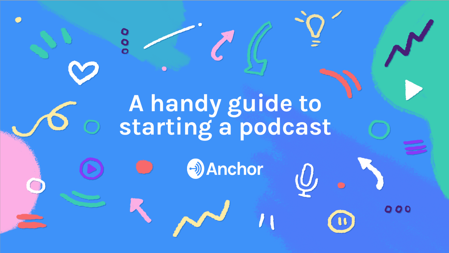 A handy guide to starting your podcast