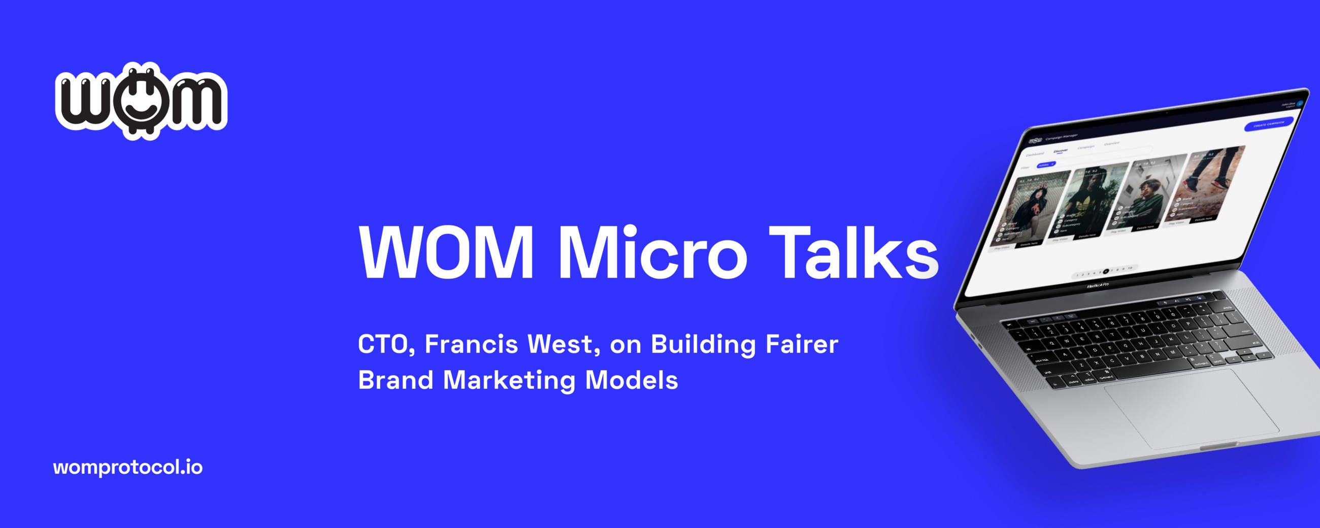 WOM Micro Talks: CTO, Francis West, on Building Fairer Brand Marketing Models