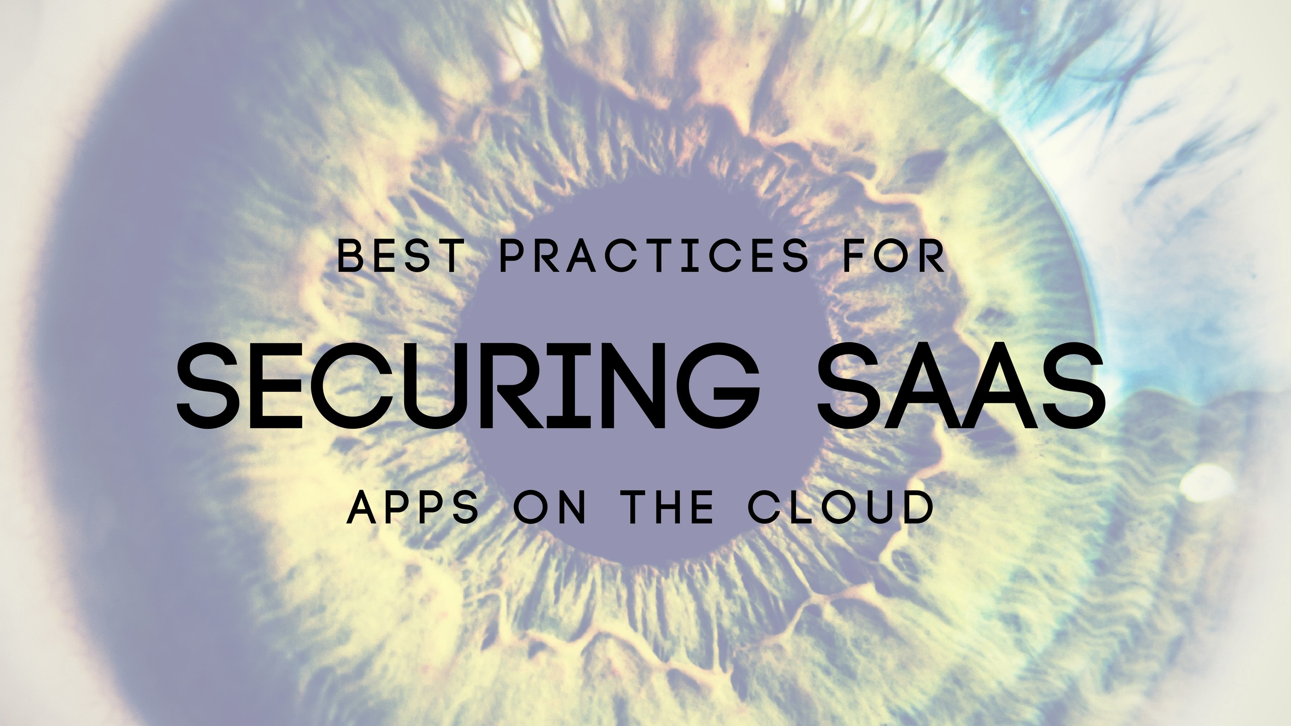 What Are The Best Practices For Securing Your Saas Application On